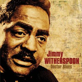 Jimmy Witherspoon - Doctor Blues