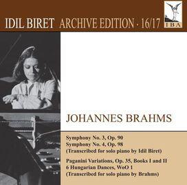 Idil Biret - Brahms: Symphonies Nos. 3 & 4; Paganini Variations; 6 Hungarian Dances