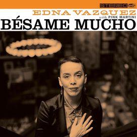 Edna Vazquez & Pink Martini - Besame Mucho