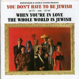 Bob Booker - You Don't Have To Be Jewish and When You're In Love The Whole World IsJewish