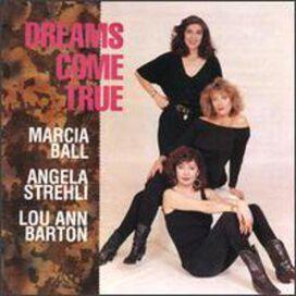 Marcia Ball / Angela Strehli / Lou Ann Barton - Dreams Come True