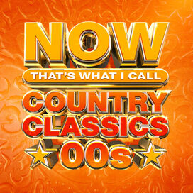 Various Artists - Now Country Classics: 00s (Various Artists)