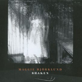 Maggie Björklund - Shaken