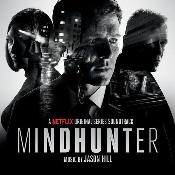 Jason Hill - Mindhunter (Original Series Soundtrack)
