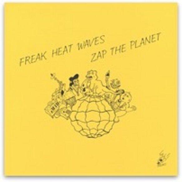 Freak Heat Waves - Zap The Planet