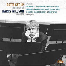 Gotta Get Up: Songs of Harry Nilsson 1965-1972 - Gotta Get Up: Songs Of Harry Nilsson 1965-1972