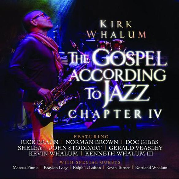 Kirk Whalum - Gospel According to Jazz Chapter Iv