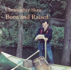 Christopher Shaw - Born and Raised