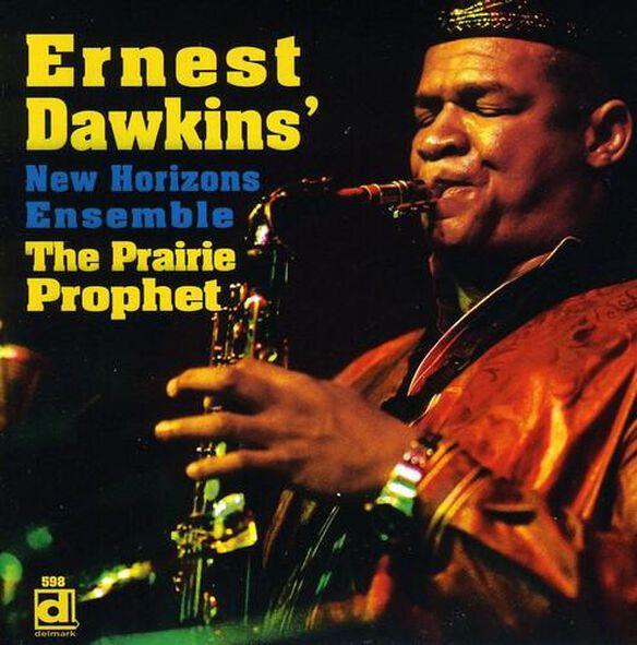 Ernest Dawkins & New Horizon Ensemble - The Prairie Prophet