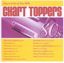 Various Artists - Chart Toppers: Dance Hits of the 80s