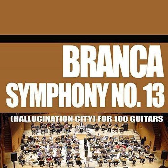 Symphony 13 (Hallucination City) For 100 Guitars