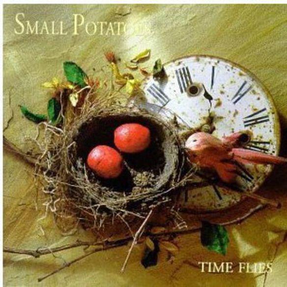 Small Potatoes - Time Flies