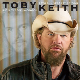 Toby Keith - Should've Been Anniversary Cowboy (25TH Anniversary Edition)