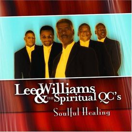 Lee Williams & the Spiritual QC's - Soulful Healing