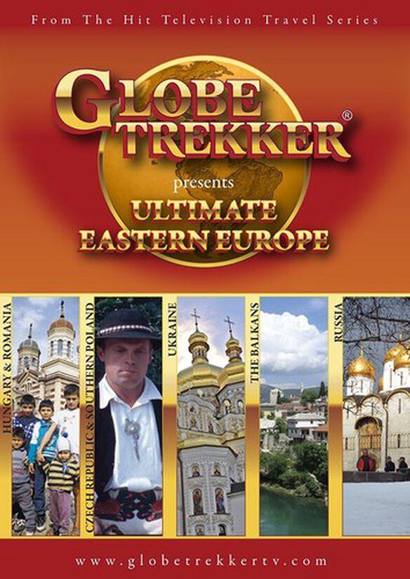 Globe Trekker: Ultimate Eastern Europe
