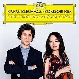 Rafal Blechacz / Bomsori Kim - Debussy / Faure / Szymanowski / Chopin