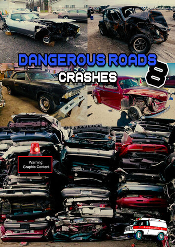 Dangerous Roads 8: Crashes