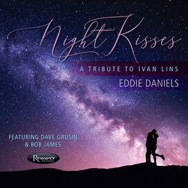 Eddie Daniels - Night Kisses - A Tribute To Ivan Lins