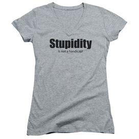 Stupidity Junior V Neck Athletic T-Shirt