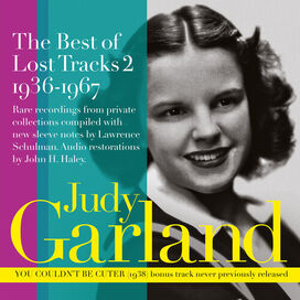 Judy Garland - The Best of Lost Tracks 2: 1936-1967