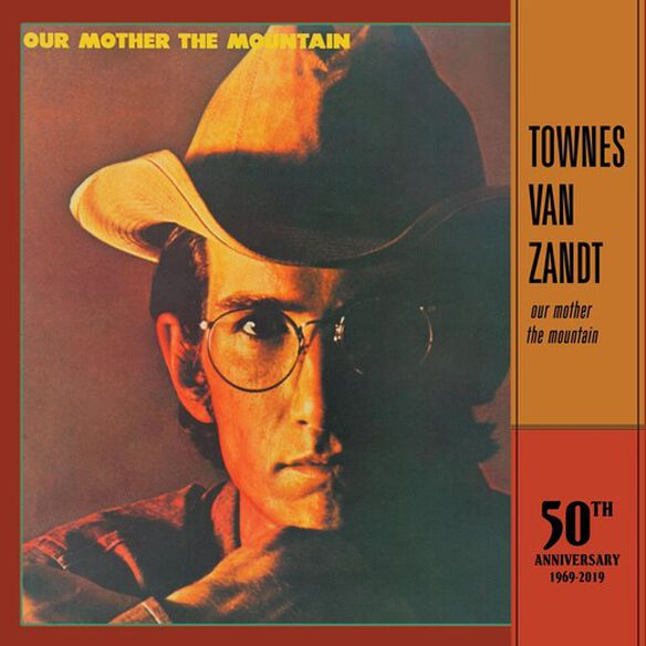 Townes Van Zandt - Our Mother The Mountain - 50th Anniversary