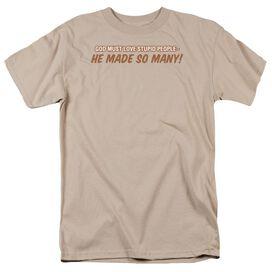 Stupid People Short Sleeve Adult Sand T-Shirt