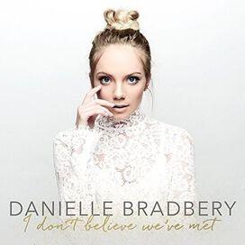 Danielle Bradbery - I Don't Believe We've Met