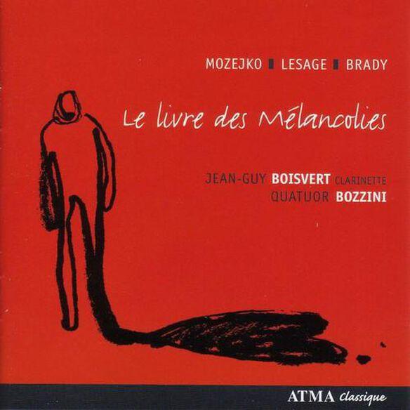 Mozejko/ Quatuor Bozzini/ Boisvert - Le Livre Des Melancolies