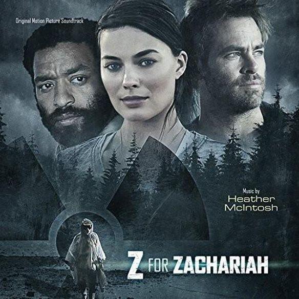 Heather McIntosh - Z for Zachariah (Score) (Original Soundtrack)