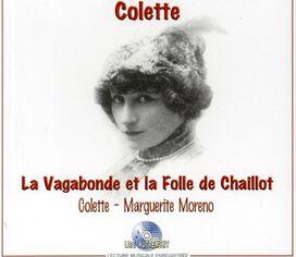 Colette/Marguerite Moreno - Vagabonde et La Folle de Chaillot