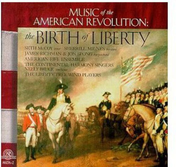 Sherrill Milnes & American Fife Ensemble - Birth of Liberty: Music of American Revolution