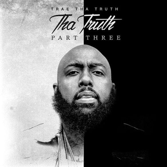 Trae Tha Truth - Tha Truth Part 3