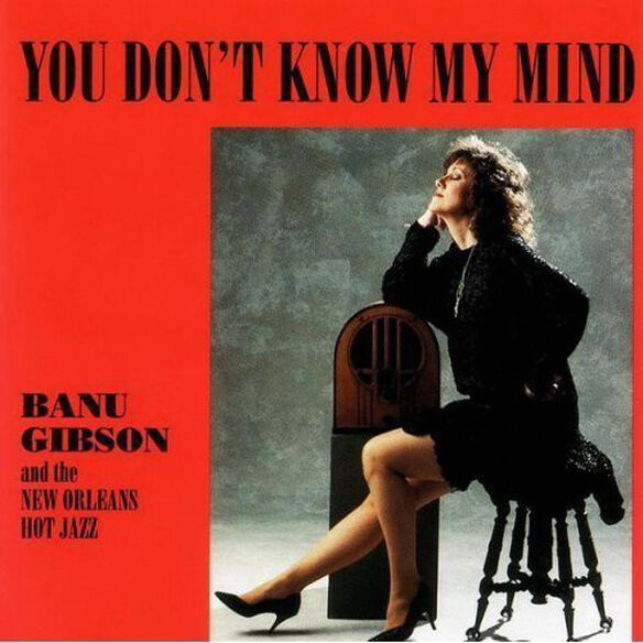 Banu Gibson - You Don't Know My Mind