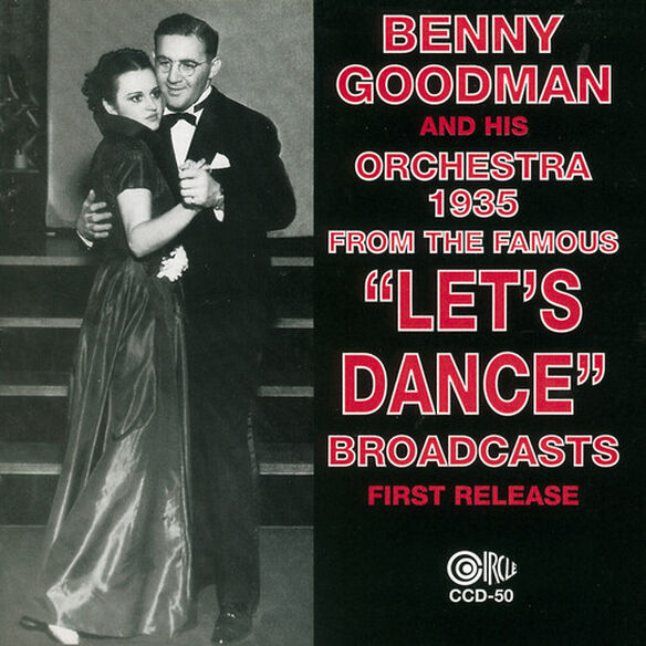 Benny Goodman - 1935 - From The Famous Let's Dance Broadcasts