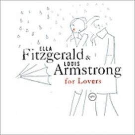 Ella Fitzgerald/Louis Armstrong - Ella & Louis for Lovers