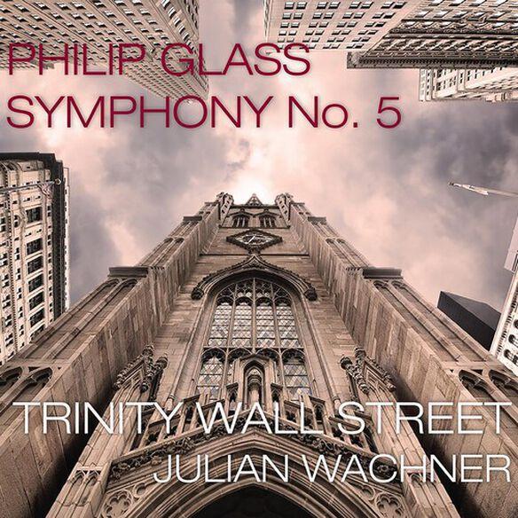 Trinity Wall Street - Glass: Symphony No.5