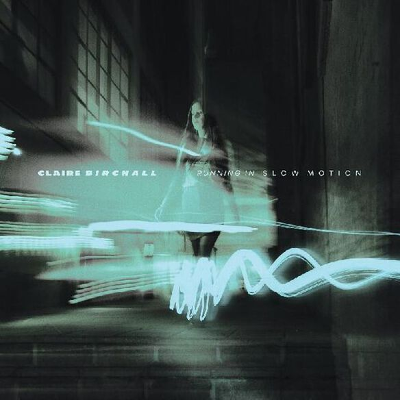 Claire Birchall - Running In Slow Motion