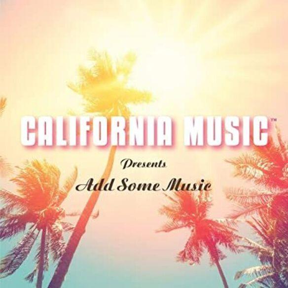 California Music - California Music Presents Add Some Music