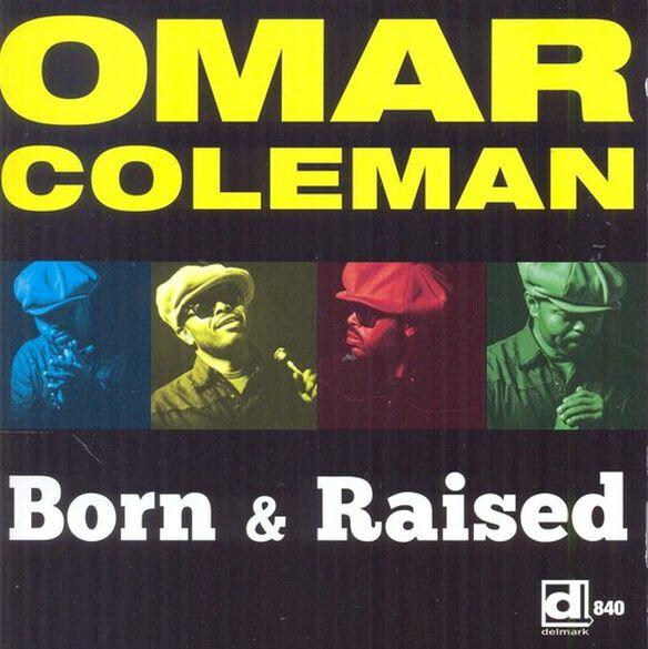 Omar Coleman - Born & Raised