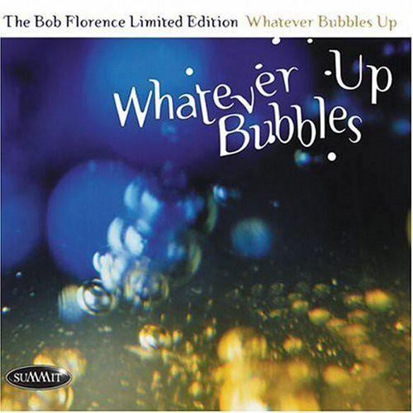 Whatever Bubbles Up (Ltd)