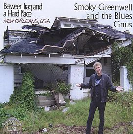 Smoky Greenwell and the Blues Gnus - Between Iraq and a Hard Place