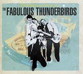 The Fabulous Thunderbirds - Bad & Best of