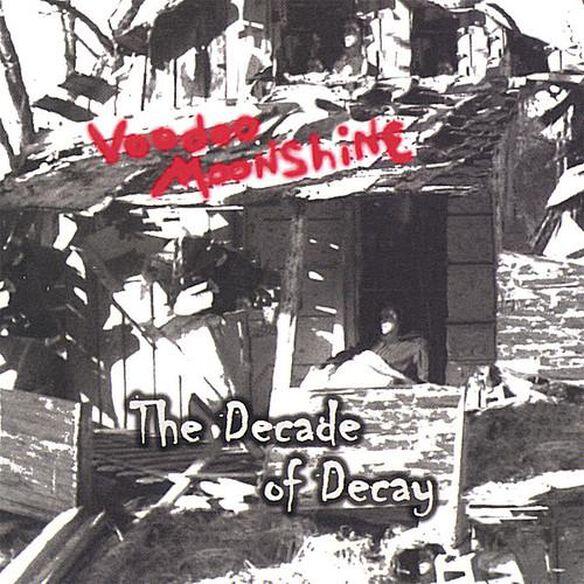 Voodoo Moonshine - Decade Of Decay