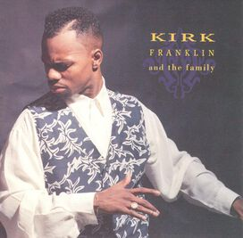 Kirk Franklin and the Family - Kirk Franklin and the Family