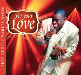 Sir Charles Jones - For Your Love: Best of Sir Charles Jones