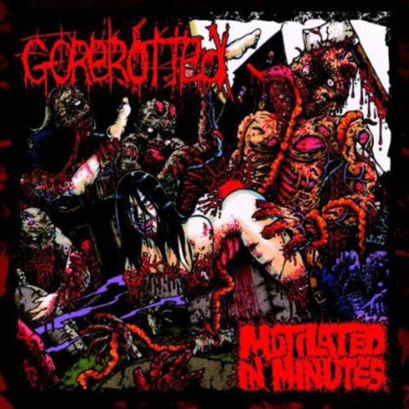 Gorerotted - Mutilated in Minutes