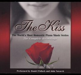 Daniel Pollack / John Novacek - Kiss: World's Most Romantic Music Series