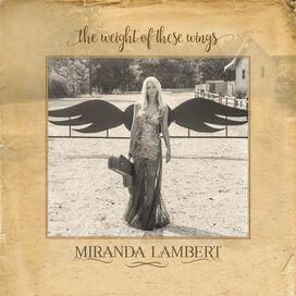 Miranda Lambert - Weight of These Wings