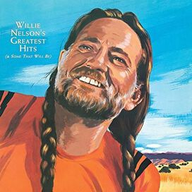 Willie Nelson - Greatest Hits (& Some That Will Be)