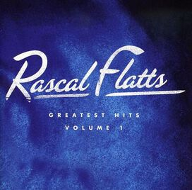 Rascal Flatts - Greatest Hits, Vol. 1